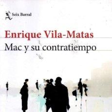 Libros: MAC Y SU CONTRATIEMPO DE ENRIQUE VILA-MATAS - SEIX BARRAL (PLANETA), 2017 (NUEVO). Lote 222467403