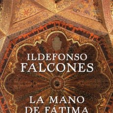Libros: LA MANO DE FATIMA DE ILDEFONSO FALCONES - GRIJALBO, 2009 (NUEVO). Lote 222500618