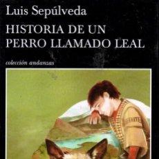 Libros: HISTORIA DE UN PERRO LLAMADO LEAL DE LUIS SEPULVEDA - TUSQUETS, 2016 (NUEVO). Lote 222500987