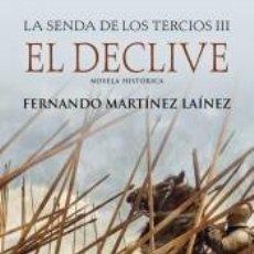Libros: EL DECLIVE (LA SENDA DE LOS TERCIOS 3). Lote 222552032