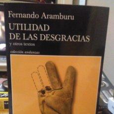Libros: FERNANDO ARAMBURU .UTILIDAD DE LAS DESGRACIAS Y OTROS TEXTOS. TUSQUETS. Lote 222608835