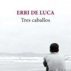 Libros: TRES CABALLOS. Lote 222661945