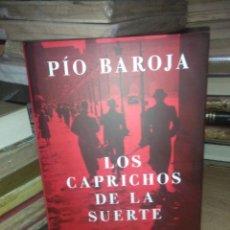 Libros: PIO BAROJA.LOS CAPRICHOS DE LA SUERTE.ESPASA. Lote 222714921