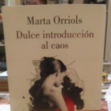 Libros: MARTA ORRIOLS.DULCE INTRODUCCIÓN AL CAOS.LUMEN. Lote 222927806