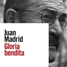Libros: JUAN MADRID. GLORIA BENDITA.. Lote 223146550