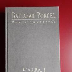 Libros: BALTASAR PORCEL - OBRES COMPLETES VOL.I ( AMB SIGNATURA AUTOGRAF DIA DEL LLIBRE 1991). Lote 223352231