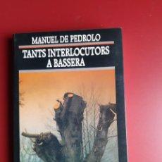 Libros: TANTS INTERLOCUTORS A BASSERA - MANUEL DE PEDROLO. Lote 223354053