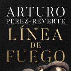 Livros: LÍNEA DE FUEGO. ARTURO PÉREZ-REVERTE. NUEVO. Lote 223972720
