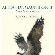 Libros: ALICAS DE GAUNILÓN II. POR A MACARONESIA (RAFEL VIDALLER TRICAS) - ARAGONÉS. Lote 226337158
