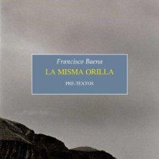 Libros: LA MISMA ORILLA. FRANCISCO BAENA. Lote 227612020