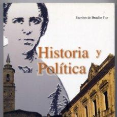 Libros: FOZ, BRAULIO. HISTORIA Y POLÍTICA. ESCRITOS. 2005.. Lote 227877100