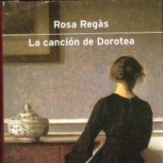Libros: LIBRO LA CANCIÓN DE DOROTEA (ROSA REGÁS). Lote 229001790