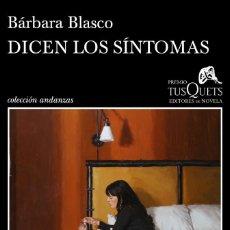 Libros: DICEN LOS SÍNTOMAS. BÁRBARA BLASCO.. Lote 229030460