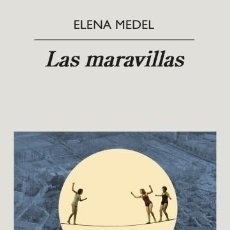 Libros: LAS MARAVILLAS. ELENA MEDEL.. Lote 229155688