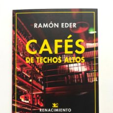 Libros: CAFÉS DE TECHOS ALTOS. RAMÓN EDER. Lote 229593040