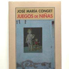 Libros: JUEGOS DE NIÑAS. JOSÉ MARÍA CONGET. Lote 229885080
