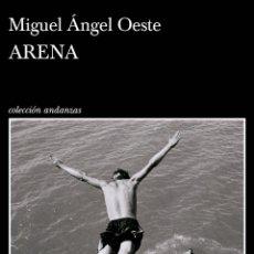 Libros: ARENA. MIGUEL ÁNGEL OESTE.. Lote 230357655