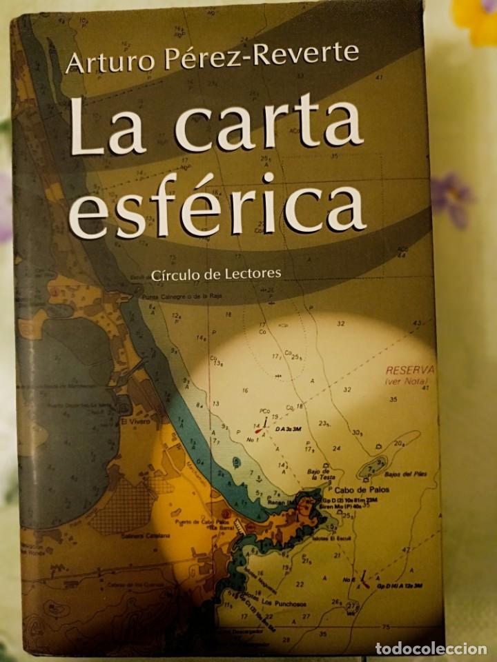 LA CARTA ESFÉRICA ARTURO PÉREZ REVERTE NUEVO (Libros Nuevos - Narrativa - Literatura Española)
