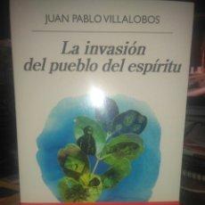 Livros: JUAN PABLO VILLALOBOS.LA INVASIÓN DEL PUEBLO DEL ESPÍRITU.ANAGRAMA. Lote 231554635