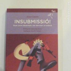 Libri: LIBRO INSUBMISSIO - ED. SEMBRA - JOAN CANCIA JORDI CUIXART GABRIEL SERRA - NUEVO - EN CATALAN. Lote 231884480