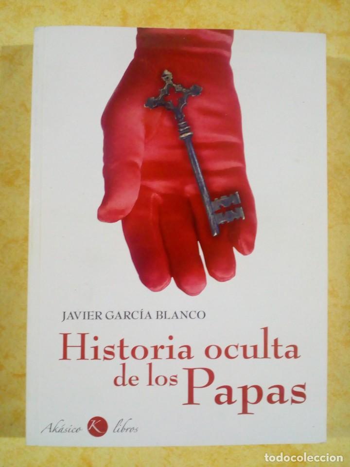 LIBRO DE HISTORIA OCULTA DE LOS PAPAS POR JAVIER GARCIA (Libros Nuevos - Narrativa - Literatura Española)