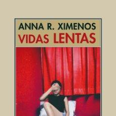 Libros: VIDAS LENTAS.ANNA R. XIMENOS. Lote 234512715