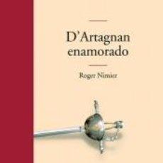Libros: D|ARTAGNAN ENAMORADO. Lote 234839735