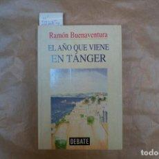 Libros: EL AÑO QUE VIENE EN TANGER.RAMON BUENAVENTURA. Lote 234876720