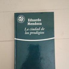 Libros: LA CIUDAD DE LOS PRODIGIOS. EDUARDO MENDOZA.COLECCIÓN LAS MEJORES NOVELAS EN CASTELLANO DEL SIGLO XX. Lote 235596180