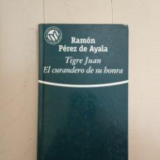 Libros: TIGRE JUAN, EL CURANDERO DE SU HONRA. RAMÓN PÉREZ DE AYALA.. Lote 235596460