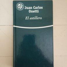 Libros: EL ASTILLERO. JUAN CARLOS ONETTI. COLECCIÓN LAS MEJORES NOVELAS EN CASTELLANO DEL SIGLO XX.. Lote 235596965