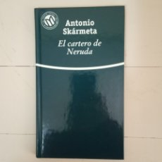 Libros: EL CARTERO DE NERUDA. ANTONIO SKARMETA. COLECCIÓN LAS MEJORES NOVELAS EN CASTELLANO DEL SIGLO XX. Lote 235597660