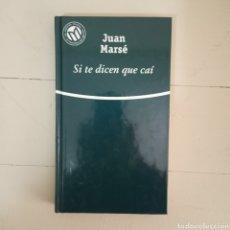 Libros: SI TE DICEN QUE CAÍ. JUAN MARSE. COLECCIÓN LAS MEJORES NOVELAS EN CASTELLANO DEL SIGLO XX.. Lote 235598220