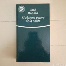 Libros: EL OBSCENO PÁJARO DE LA NOCHE. JOSE DONOSO. COLECCIÓN LAS MEJORES NOVELAS EN CASTELLANO DEL SIGLO XX. Lote 235599035