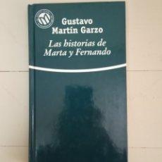 Libros: LAS HISTORIAS DE MARTA Y FERNANDO. GUSTAVO MARTIN GARZO. Lote 235599200