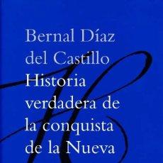 Libros: BERNAL DÍAZ DEL CASTILLO, HISTORIA VERDADERA DE LA CONQUISTA DE LA NUEVA ESPAÑA, BIBLIOTECA RAE. Lote 235851360
