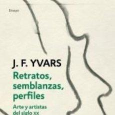 Libros: RETRATOS Y SEMBLANZAS: ARTE Y ARTISTAS DEL SIGLO XX. Lote 235893615