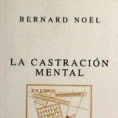 Libros: LA CASTRACIÓN MENTAL. Lote 235927400