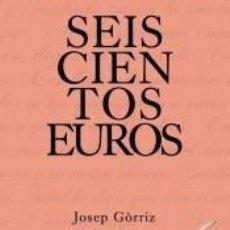 Libros: SEISCIENTOS EUROS. Lote 236140300