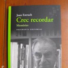 Livres: LIBRO - CREC RECORDAR MEMÒRIES - ED. FRAGMENTA - JOAN ESTRUCH - EN CATALAN - NUEVO. Lote 236908905