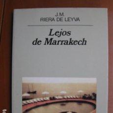 Libros: LIBRO - LEJOS DE MARRAKECH - ED. ANAGRAMA - J M RIERA DE LEYVA. Lote 236929245