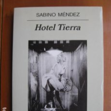 Libros: LIBRO - HOTEL TIERRA - ED. ANAGRAMA - SABINO MENDEZ - NUEVO. Lote 236929925