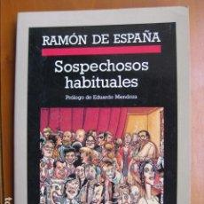 Libros: LIBRO - SOSPECHOSOS HABITUALES - ED. ANAGRAMA - RAMON DE ESPAÑA. Lote 236931925