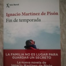 Livres: FIN DE TEMPORADA, IGNACIO MARTÍNEZ DE PISON, SEIX BARRAL. Lote 236934315