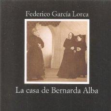 Libros: FEDERICO GARCIA LORCA - LA CASA DE BERNARDA ALBA (EDICIONES CATEDRA 2006). Lote 236962105