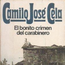 Libros: CAMILO JOSE CELA - EL BONITO CRIMEN DEL CARABINERO (EDITORIAL BRUGUERA 1984). Lote 236970520