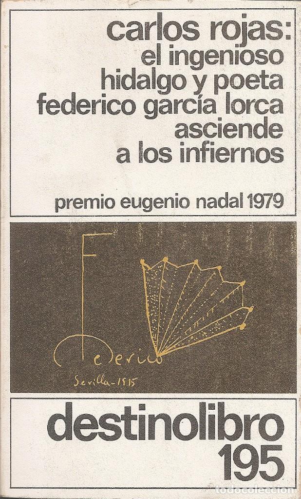 CARLOS ROJAS - EL INGENIOSO HIDALGO Y POETA FEDERICO GARCIA LORCA ASCIENDE A LOS INFIERNOS (Libros Nuevos - Narrativa - Literatura Española)