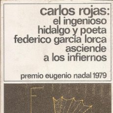 Libros: CARLOS ROJAS - EL INGENIOSO HIDALGO Y POETA FEDERICO GARCIA LORCA ASCIENDE A LOS INFIERNOS. Lote 236971105