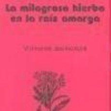 Libros: MILAGROSA HIERBA EN LA RAIZ AMARGA. Lote 237059145