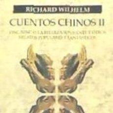 Libros: CUENTOS CHINOS II. YING NING O LA BELLEZA SONRIENTE Y OTROS RELATOS POPULARES Y FANTÁSTICOS. Lote 237302070